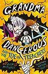 Grandma Dangerous and the Toe of Treachery