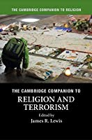 The Cambridge Companion to Religion and Terrorism