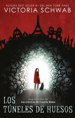 Los túneles de huesos (Las crónicas de Cassidy Blake, #2)