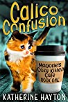 Calico Confusion (Marjorie's Cozy Kitten Cafe #1)