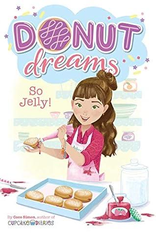 So Jelly! (Donut Dreams Book 2)