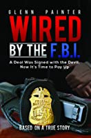Wired by the F.B.I.