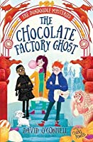 The Chocolate Factory Ghost (The Dundoodle Mysteries #1)