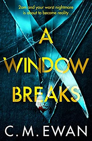 A Window Breaks by C.M. Ewan