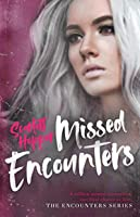 Missed Encounters (The Encounters Series)
