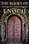 The Books of Enoch: Complete 3 Books: (1 Enoch - First Book of Enoch) (2 Enoch - Secrets of Enoch) (3 Enoch - Hebrew Book of Enoch) 3 Great Ancient Wisdom Books of the Old Days Annotated