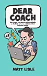 Dear Coach: Real Emails From Parents Behaving Badly On The Field, At Home, And Behind Their Computer Screens