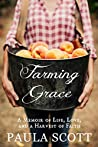 Farming Grace: A Memoir of Life, Love, and a Harvest of Faith