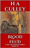 BLOOD FEUD: Earls of Northumbria Book III