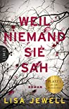 Weil niemand sie sah by Lisa Jewell