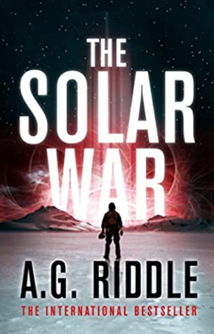The Solar War by A.G. Riddle