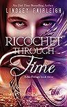 Ricochet Through Time (Echo Trilogy Book 3)