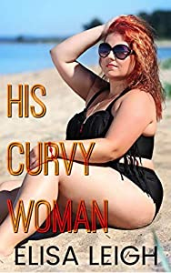 His Curvy Woman (Curved & Desired #1)