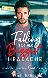 Falling For Her Biggest Headache: A Sweet & Clean Small Town Romance (Love in Holiday Junction Book 2)