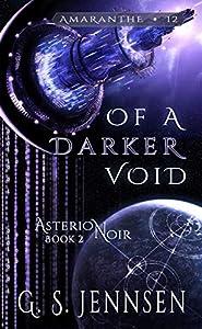 Of A Darker Void (Asterion Noir #2; Amaranthe #12)