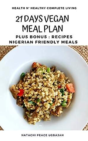 21 Days Vegan Meal Plan: Nigerian Recipes: Vegan Meal Plan for Nigerians