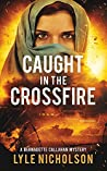 Caught In The Crossfire (Detective Bernadette Callahan Mystery #4)