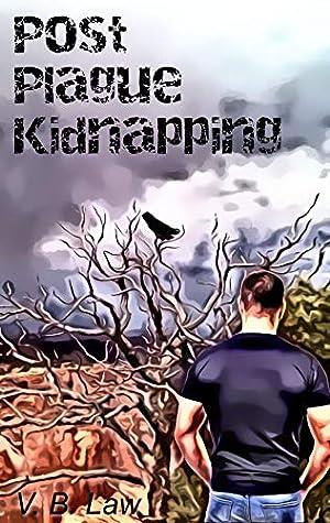 Post Plague Kidnapping (Plague Series Book 1)