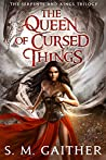 The Queen of Cursed Things (The Serpents and Kings Trilogy #1)
