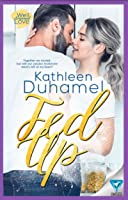 Fed Up  (Well-Seasoned Love, Book 1)