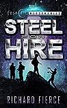 Steel for Hire (Galactic Mercenaries, #1)