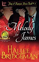 A Melody for James: Song of Suspense Series book 1 (Volume 1)
