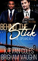 Behind the Stick (The Speakeasy, #3)