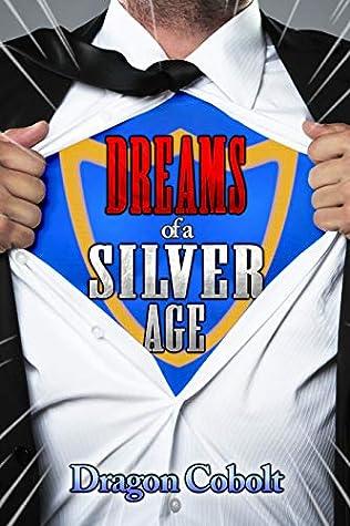 Dreams of a Silver Age