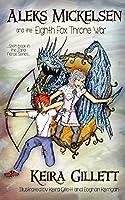 Aleks Mickelsen and the Eighth Fox Throne War (Zaria Fierce Series Book 6)