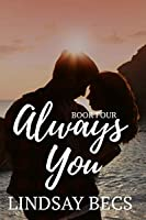 Always You (Always Series: Book Four)