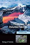 The Biology of Disturbed Habitats by Lawrence R. Walker