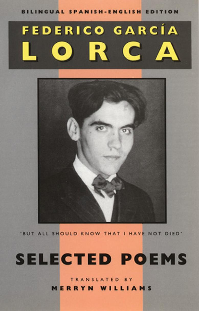 Federico Garcia Lorca - Selected Poems with parallel Spanish text