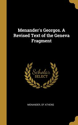 Menander's Georgos. A Revised Text of the Geneva Fragment