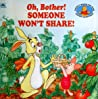 Oh, Bother! Someone Won't Share