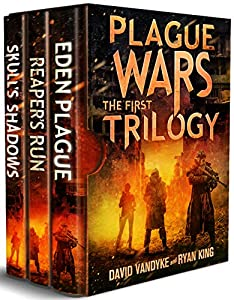 Plague Wars: Infection Day: The First Trilogy: Three apocalyptic sci-fi technothriller adventures