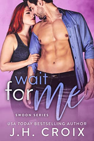 Wait For Me (Swoon, #2)
