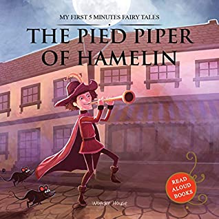 My First 5 Minutes Fairy Tales The Pied Piper of Hamelin: Traditional Fairy Tales For Children (Abridged and Retold)