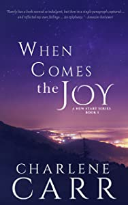 When Comes The Joy (A New Start, #1)