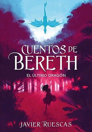 El último dragón (Cuentos de Bereth, #1-2)