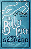 The Bullet Catch (An Eli Marks Mystery #2)