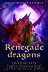 Renegade Dragons: The Complete Trilogy