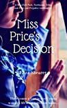 Miss Price's Decision: A Mansfield Park, Northanger Abbey and Pride and Prejudice variation (Austeniana Book 2)