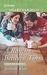 A Ranch Between Them (Sweet Home, Montana)