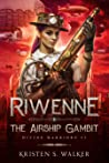 Riwenne & the Airship Gambit (Divine Warriors, #3)