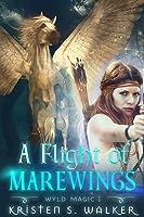 A Flight of Marewings (Wyld Magic, #1)
