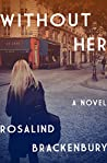 Without Her: A Novel