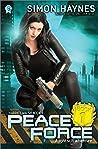Peace Force (Harriet Walsh, #1)