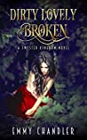 Dirty Lovely Broken (Twisted Kingdom, #1)