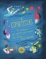 As Esportistas. 55 Mulheres que Jogaram Para Vencer (Em Portugues do Brasil)