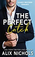 The Perfect Catch (The Darcy Brothers #3)